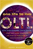 One Life to Live 40th Anniversary Trivia Book, The: A Fun, Fact-Filled, Everything-You-Want-to-Know-Guide to Your Favorite Soap!