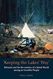 img - for Keeping the Lakes' Way: Reburial and Re-creation of a Moral World among an Invisible People by Paula Pryce (1999-11-06) book / textbook / text book