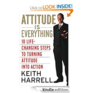 Attitude Is Everything Rev Ed Kindle Edition By Keith border=