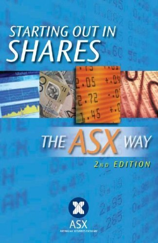starting-out-in-shares-the-asx-way-by-asx-the-australian-securities-exchange-2011-09-26
