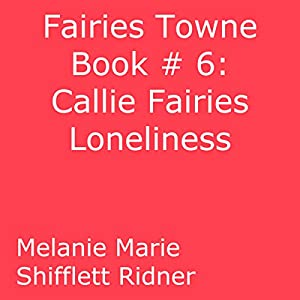 Callie Fairy's Loneliness Audiobook
