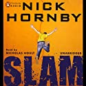 Slam (       UNABRIDGED) by Nick Hornby Narrated by Nicholas Hoult