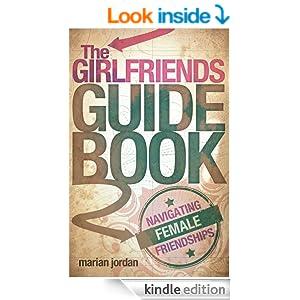 The Girlfriends Guidebook: Navigating Female Friendships