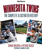 img - for Minnesota Twins: The Complete Illustrated History First edition by Brackin, Dennis, Reusse, Patrick (2010) Hardcover book / textbook / text book