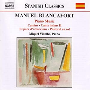 Blancafort - Piano Music Vol 3 by Naxos