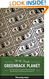 Greenback Planet: How the Dollar Conquered the World and Threatened Civilization as We Know It (Discovering America (University of Texas Press))