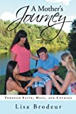 A Mother's Journey: Through Faith, Hope, and Courage