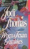 When a Texan Gambles (The Wife Lottery) (0515136298) by Thomas, Jodi
