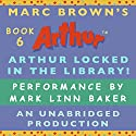 Arthur Locked in the Library Audiobook by Marc Brown Narrated by Mark Linn-Baker