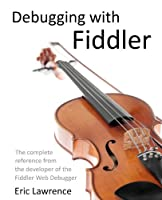 Debugging with Fiddler Front Cover