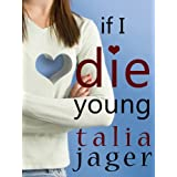If I Die Young ~ Talia Jager