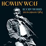 echange, troc Howlin Wolf - Rockin the Blues: Live in Germany 1964