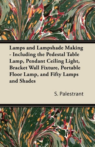Lamps and Lampshade Making - Including the Pedestal