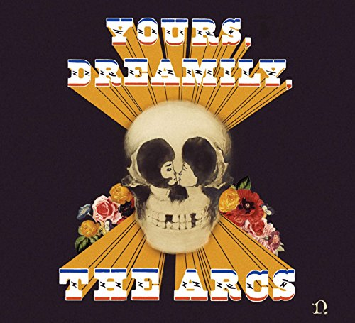 Yours, Dreamily, the Arcs