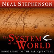 The System of the World: Book Eight of The Baroque Cycle | [Neal Stephenson]