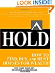 HOLD: How to Find, Buy, and Rent Hous...