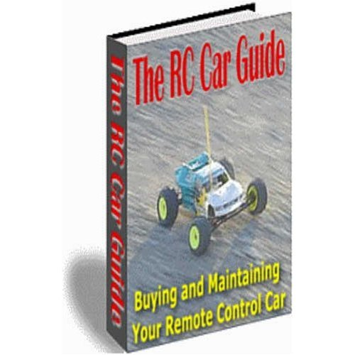 The Radio Control Car Guide - Buying and Maintaining Your Remote Control Car!