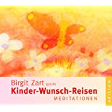 """Kinder-Wunsch-Reisen: Meditationenvon """"Birgit Zart"""""""