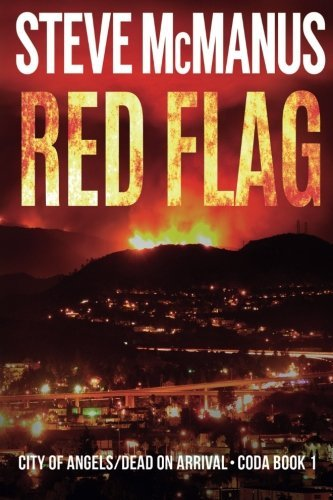 Red Flag: City of Angels/Dead on Arrival--CODA Book 1 (Volume 1) by Steve McManus (2015-08-19)