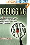 Debugging: The 9 Indispensable Rules...