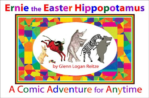 Ernie the Easter Hippopotamus: A Comic Adventure for Anytime