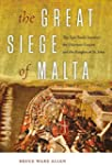 The Great Siege of Malta: The Epic Ba...