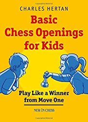 Basic Chess Openings for Kids- Play Like a Winner from Move One