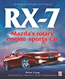 RX-7 Mazda's Rotary Engine Sports Car: Mazda's rotary engine sports car - Updated & Enlarged 3rd Edition!