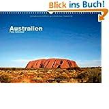 Australien (Wandkalender 2014 DIN A3 quer): Eine fotografische Traumreise durch den 5. Kontinent (Monatskalender...