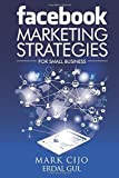 img - for By Mr Mark Cijo Facebook Marketing Strategies for Small Business: A comprehensive guide to help your business reach (1st Edition) book / textbook / text book