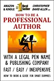 img - for HOW TO BE A PROFESSIONAL AUTHOR WITH A LEGAL PEN NAME AND PUBLISHING COMPANY - FAST / EASY / INEXPENSIVE - HOW TO BOOK & GUIDE FOR SMART DUMMIES book / textbook / text book