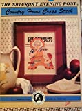 img - for The Saturday Evening Post Country Home Cross Stitch Vol. 604 book / textbook / text book