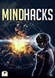 Mind Hacks: Change Your Life By Hacking Your Mind's Superhuman Potential, Become Limitless, And Train In Mental Martial Arts (Mindfulness - Mind Science ... Intelligence - Mindset) (Superhuman Habits)