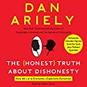 The Honest Truth About Dishonesty: How We Lie to Everyone - Especially Ourselves Audiobook by Dan Ariely Narrated by Simon Jones