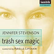Trash Sex Magic | [Jennifer Stevenson]