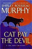 Cat Pay the Devil: A Joe Grey Mystery (Joe Grey Mysteries) (0060578106) by Murphy, Shirley Rousseau
