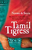 Niromi De Soyza Tamil Tigress: My Story as a Child Soldier in Sri Lanka's Bloody Civil War