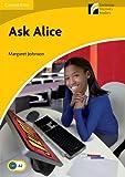 Margaret Johnson Ask Alice Level 2 Elementary/Lower-intermediate (Cambridge Discovery Readers)