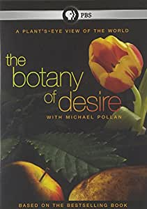 the botany of desire The book that helped make michael pollan, the new york times bestselling  author of cooked and the omnivore's dilemma, one of the most trusted food.