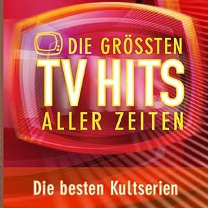 Die Grössten TV-Hits Aller Zeiten  [DOPPEL-CD]