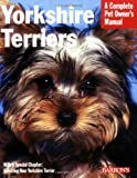 img - for Yorkshire Terriers (Complete Pet Owner's Manual) book / textbook / text book