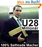 U28 Million�r: 100% Selfmade Macher