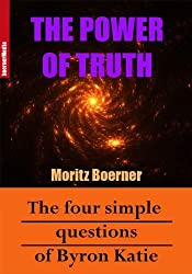 The Power Of Truth - The Four Simple Questions Of Byron Katie (English Edition)
