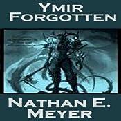 Ymir Forgotten   [Nathan Meyer]