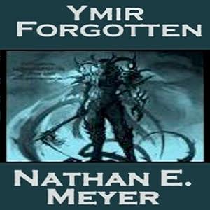 Ymir Forgotten | [Nathan Meyer]