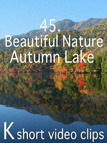 Clip: 45.Beautiful Nature--Autumn Lake