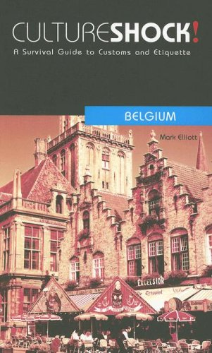 Culture Shock! Belgium: A Survival Guide to Customs and Etiquette
