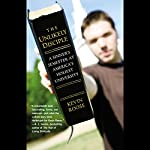 The Unlikely Disciple: A Sinner's Semester at America's Holiest University | Kevin Roose
