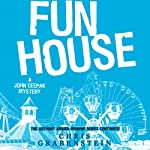 Fun House: A John Ceepak Mystery, Book 7 (       UNABRIDGED) by Chris Grabenstein Narrated by Jeff Woodman