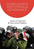 img - for Globalization, Institutions and Governance (SAGE Series on the Foundations of International Re) book / textbook / text book